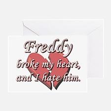 Freddy broke my heart and I hate him Greeting Card