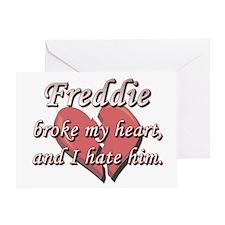 Freddie broke my heart and I hate him Greeting Car