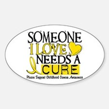 Needs A Cure CHILDHOOD CANCER Oval Sticker (10 pk)