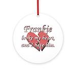 Frankie broke my heart and I hate him Ornament (Ro