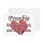 Frankie broke my heart and I hate him Greeting Car