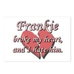 Frankie broke my heart and I hate him Postcards (P