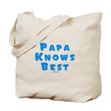Papa Knows Best Tote Bag