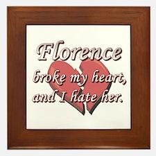 Florence broke my heart and I hate her Framed Tile