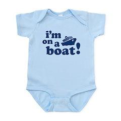 I'm on a Boat! Infant Bodysuit