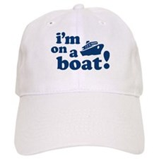 I'm on a Boat! Baseball Cap