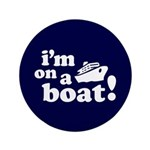 "I'm on a Boat! 3.5"" Button"