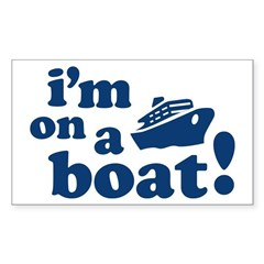 I'm on a Boat! Rectangle Decal