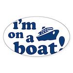 I'm on a Boat! Oval Sticker