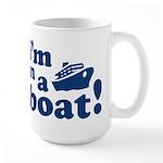 I'm on a Boat! Large Mug