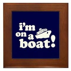 I'm on a Boat! Framed Tile