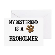 My best friend is a BROHOLMER Greeting Card