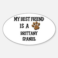 My best friend is a BRITTANY SPANIEL Decal