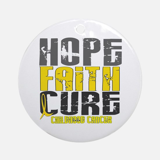 HOPE FAITH CURE Childhood Cancer Ornament (Round)