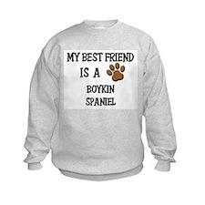 My best friend is a BOYKIN SPANIEL Sweatshirt