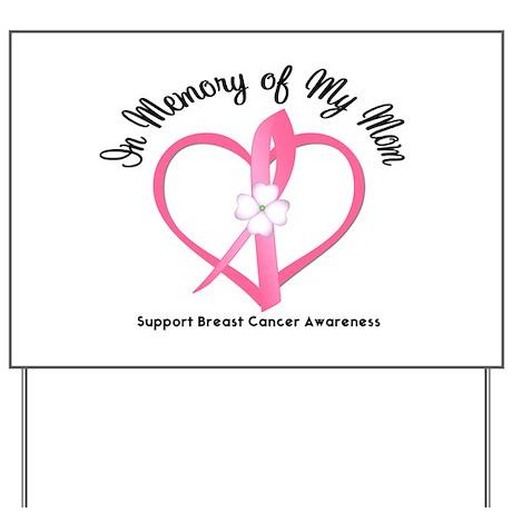 BreastCancerInMemoryMom Yard Sign