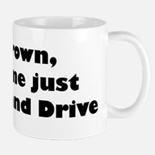 Mr. Brown Next time just shut up and drive! Mug