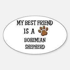 My best friend is a BOHEMIAN SHEPHERD Decal