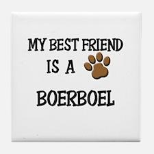 My best friend is a BOERBOEL Tile Coaster