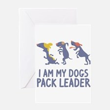 I'm My Dogs Pack leader Greeting Card