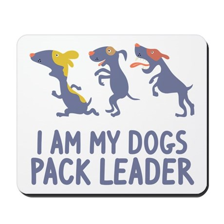 I'm My Dogs Pack leader Mousepad