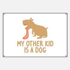 My Other Kid Is A Dog Banner
