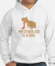 My Other Kid Is A Dog Hoodie