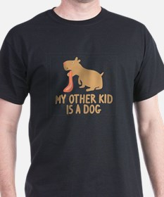 My Other Kid Is A Dog T-Shirt