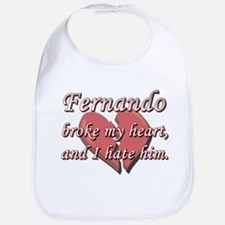 Fernando broke my heart and I hate him Bib