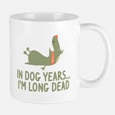 In Dog Years I'm Long Dead Mug