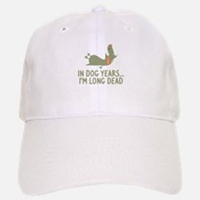 In Dog Years I'm Long Dead Baseball Baseball Cap