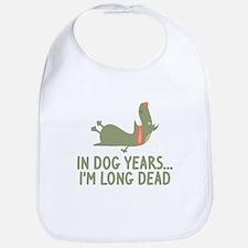 In Dog Years I'm Long Dead Bib
