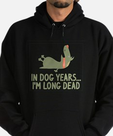 In Dog Years I'm Long Dead Hoodie (dark)