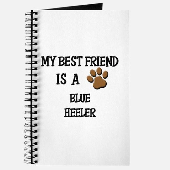 My best friend is a BLUE HEELER Journal
