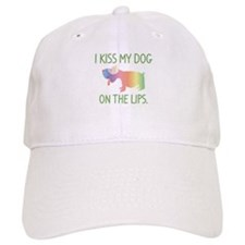 I Kiss My Dog On The Lips Baseball Cap