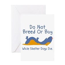Do Not Breed Or Buy Greeting Card