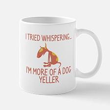 I'm More Of A Dog Yeller Mug