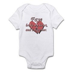 Faye broke my heart and I hate her Infant Bodysuit