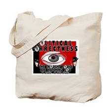 THE PC POLICE ARE WATCHING YO Tote Bag