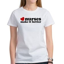Nurses Make It Better Tee