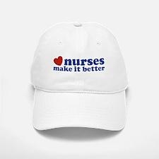 Nurses Make It Better Baseball Baseball Cap