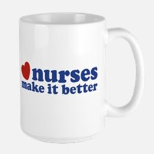 Nurses Make It Better Ceramic Mugs