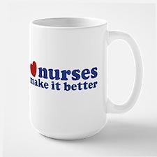 Nurses Make It Better Large Mug