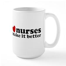 Nurses Make It Better Mug