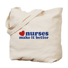 Nurses Make It Better Tote Bag