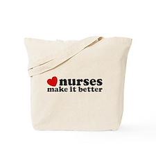 Nurses Make It Better Tote Bag