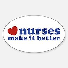 Nurses Make It Better Sticker (Oval)