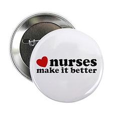"Nurses Make It Better 2.25"" Button"