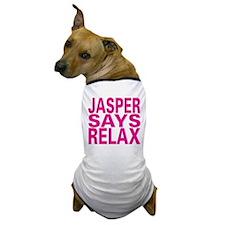 Jasper Says Relax (pink) Dog T-Shirt