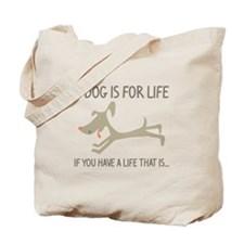 A Dog Is For Life Tote Bag